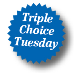 TripleChoiceTuesday
